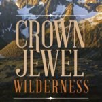 crown jewel wilderness by lauren danner